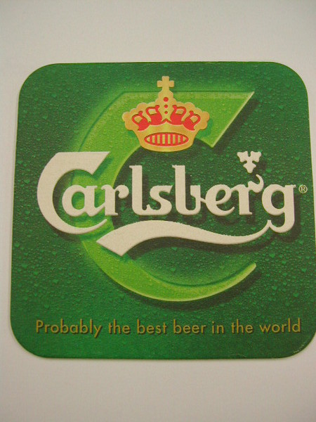 "For anybody who ever drinks the Danish lager brand Carlsberg, he or she should have heard the slogan ""Carlsberg, probably the best beer in the world."""